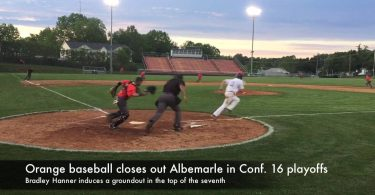 Orange baseball closes out Albemarle in Conference 16 playoffs